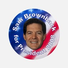 """Sam Brownback 2008"" 3.5"" Button"