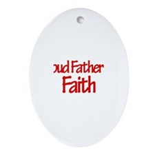 Proud Father of Faith Oval Ornament