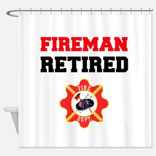 Fireman Retired Shower Curtain