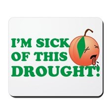 Georgia Sick of This Drought Mousepad