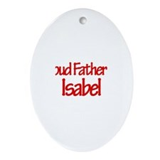 Proud Father of Isabel Oval Ornament