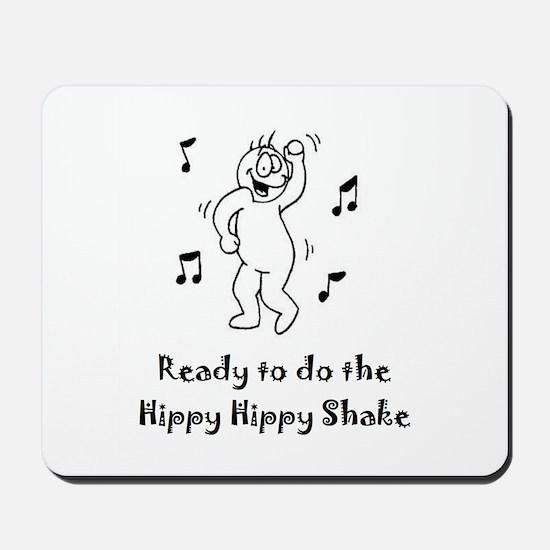 Ready to do the Hippy Hippy Shake Mousepad
