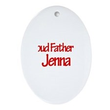 Proud Father of Jenna Oval Ornament
