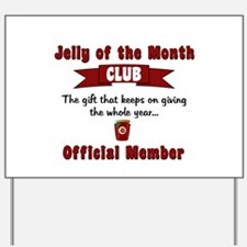 Jelly of the Month Club Yard Sign