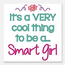 """Cool To Be A Smart Girl! Square Car Magnet 3"""""""