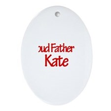 Proud Father of Kate Oval Ornament