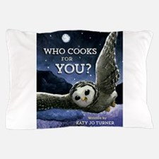 Who Cooks for You Pillow Case
