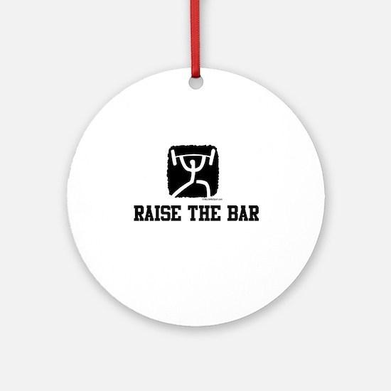 RAISE THE BAR Ornament (Round)