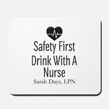 Drink with a Nurse Personalized Mousepad