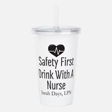 Drink with a Nurse Personalized Acrylic Double-wal