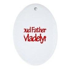 Proud Father of Madelyn Oval Ornament