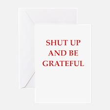 shut up Greeting Cards