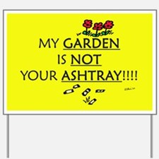 My Garden is NOT Your Ashtray Yard Sign