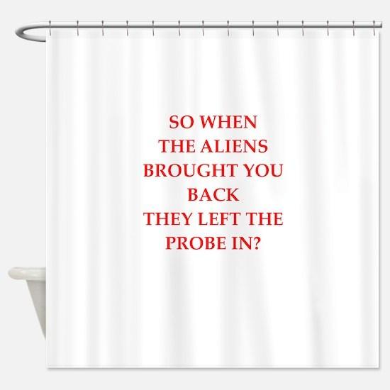 alien joke Shower Curtain