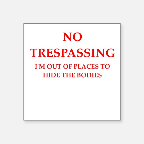 trespassing Sticker