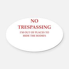 trespassing Oval Car Magnet