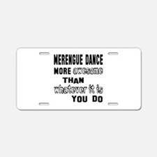 Merengue dance more awesom Aluminum License Plate