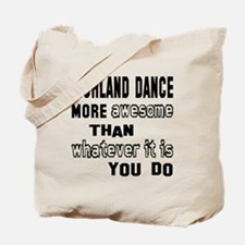 Highland dance more awesome than whateve Tote Bag