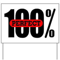 100% Perfect Yard Sign