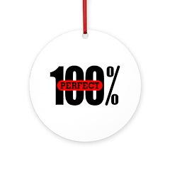 100% Perfect Ornament (Round)