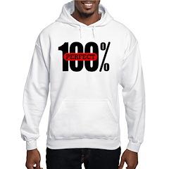100% Perfect Hoodie