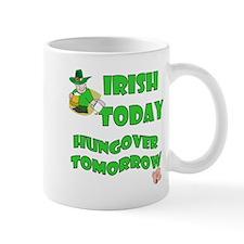 Irish Today Hungover Tomorrow-2 Mug