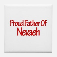 Proud Father of Nevaeh Tile Coaster