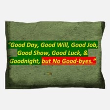 3rd Quote; Good Day, Good Will, Good J Pillow Case