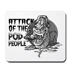 Attack of the Pod People Mousepad