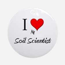I Love My Soil Scientist Ornament (Round)