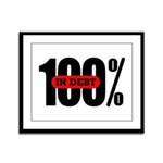 100 Percent In Debt Framed Panel Print