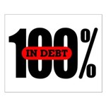 100 Percent In Debt Poster - Small