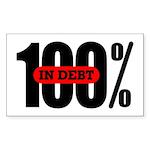 100 Percent In Debt Rectangle Sticker