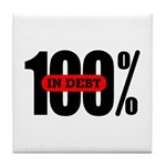 100 Percent In Debt Tile Coaster