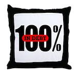 100 Percent In Debt Throw Pillow