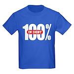 100 Percent In Debt Kid's T-Shirt Dark Colored