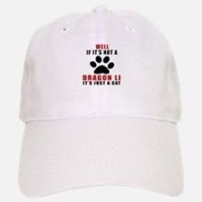 If It's Not Dragon Li Baseball Baseball Cap