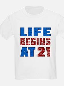 Life Begins At 21 T-Shirt