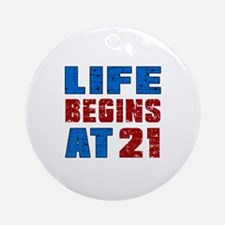 Life Begins At 21 Round Ornament