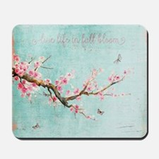 Live life in full bloom Mousepad