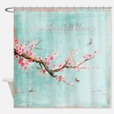 Live life in full bloom Shower Curtain