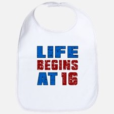 Life Begins At 16 Bib