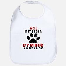 If It's Not Cymric Bib