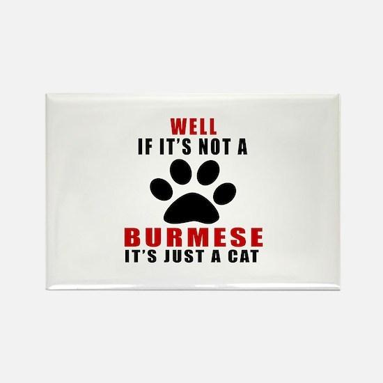 If It's Not Burmese Rectangle Magnet (10 pack)