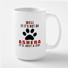 If It's Not Ashera Large Mug
