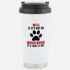 If It's Not American Wi Travel Mug