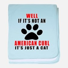 If It's Not American Curl baby blanket