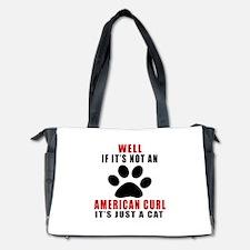 If It's Not American Curl Diaper Bag