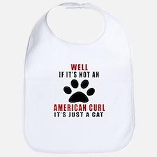 If It's Not American Curl Bib