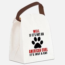If It's Not American Curl Canvas Lunch Bag